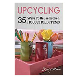 Upcycling: 35 Ways To Reuse Broken House Hold Items