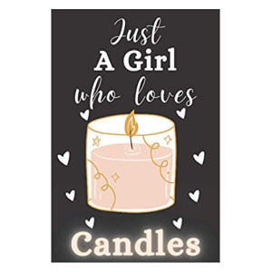 A Girl Who Loves Candles Notebook