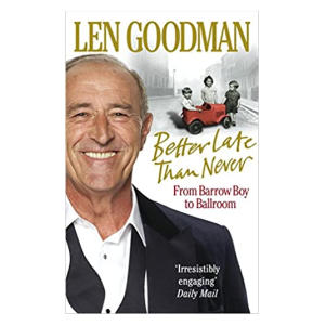 Better Late Than Never - Len Goodman