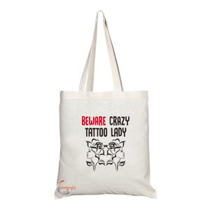 Beware Crazy Tattoo Lady Bag