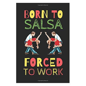 Born To Salsa Notebook