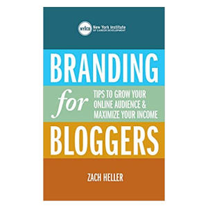 Branding for Bloggers - Zach Heller