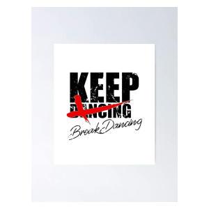 Breakdance Inspirational Dancers Poster