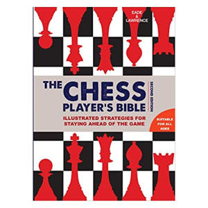 Chess Player's Bible - James Eade