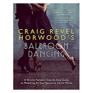 Craig Revel Horwood's Ballroom Dancing Guide