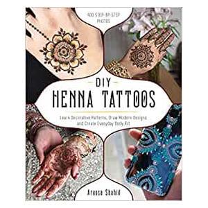 DIY Henna Tattoos - Aroosa Shahid