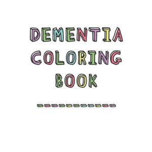 Dementia Coloring Book