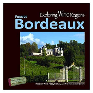 Exploring Wine Regions - Bordeaux France: Discover Wine