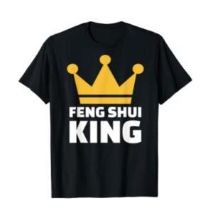 Feng Shui King T-Shirt