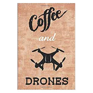 Funny Coffee and Drones Notebook