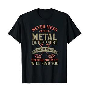 Funny Metal Detecting T-Shirt