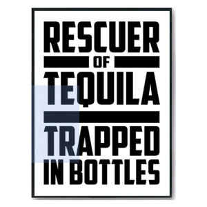 Funny Tequila Rescuer Poster