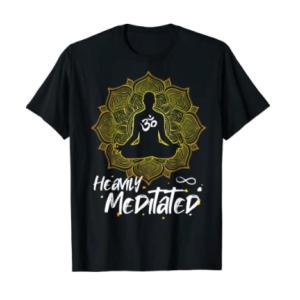 Heavily Meditated T Shirt
