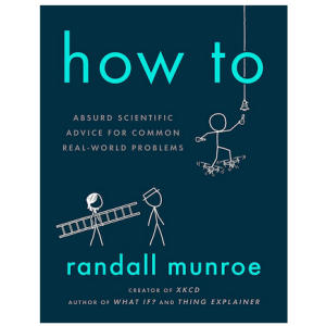 How To - Randall Munroe