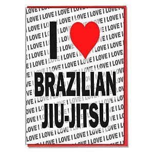 I Love Brazilian Jiu-Jitsu Greeting Card