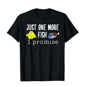 Just One More Fish T Shirt
