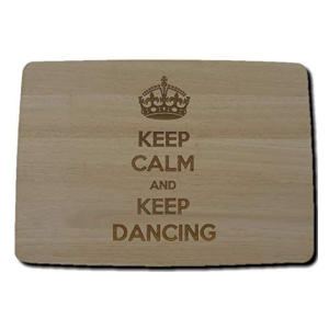 Keep Dancing Chopping Board