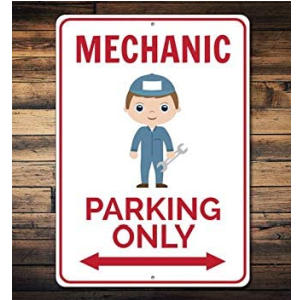 Mechanic Parking Only Sign