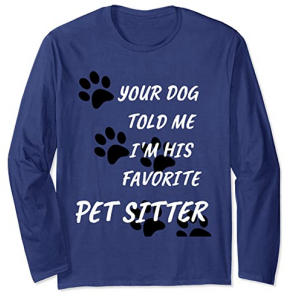 Favourite Pet Sitter Long Sleeve T-Shirt