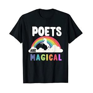 Poets Are Magical T Shirt
