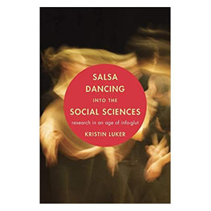 Salsa Dancing into the Social Sciences - Kristin Luker