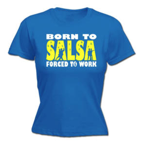 Born To Salsa T Shirt