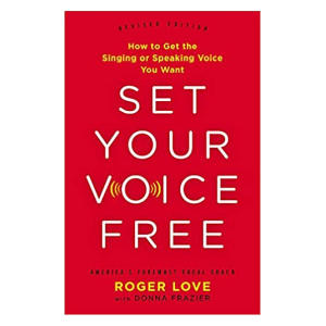 Set Your Voice Free - Roger Love