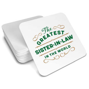 Sister in Law Coaster