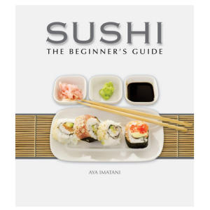 Sushi: The Beginner's Guide