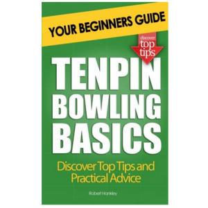 Ten Pin Bowling Basics