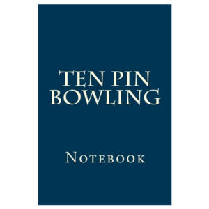 Ten Pin Bowling Notebook
