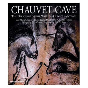 Chauvet Cave: The Discovery of the World's Oldest Paintings
