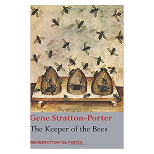 The Keeper of the Bees - Gene Stratton Porter