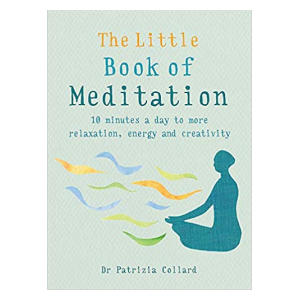 The Little Book of Meditation - Dr Patricia Collard