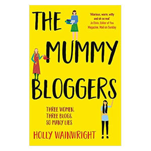 The Mummy Bloggers - Holly Wainwright