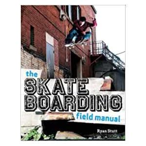 The Skateboarding Field Manual