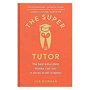 The Super Tutor: The Best Education Money Can Buy