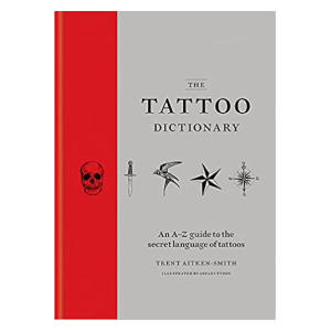 The Tattoo Dictionary - Trent Aitken Smith