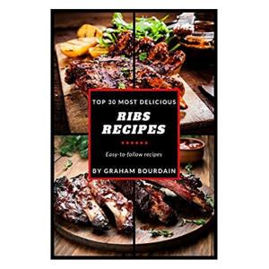 Top 30 Most Delicious Ribs Recipes