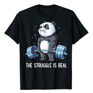 The Struggle Is Real Funny Gym T Shirt
