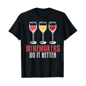 Winegrowers Can Do It Better T Shirt