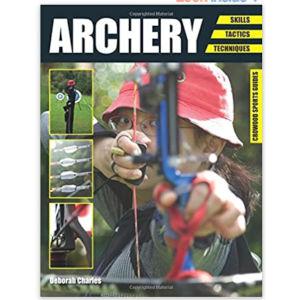 Archery: Skills. Tactics. Techniques - Deborah Charles