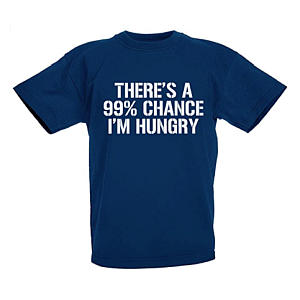 There's A 99% Chance I'm Hungry Novelty T-Shirt
