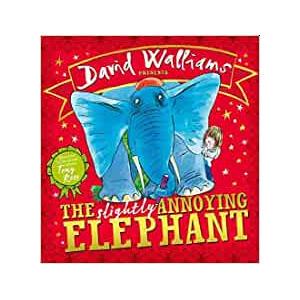 The Slightly Annoying Elephant - David Walliams