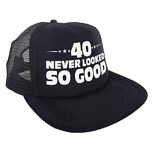 40 Never Looked So Good Hat