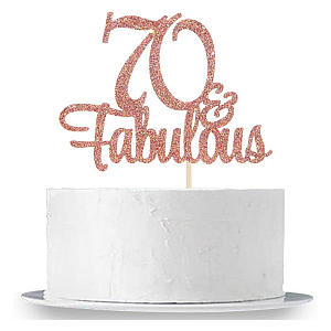70 And Fabulous Cake Topper