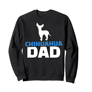 Chihuahua Dad Sweatshirt