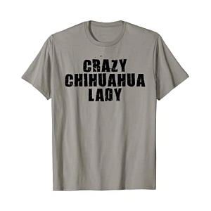 Crazy Chihuahua Lady T Shirt