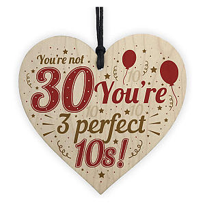 Funny 30th Handmade Wooden Heart Sign
