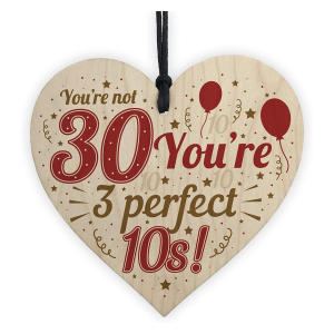 Funny 30th Wooden Heart Sign